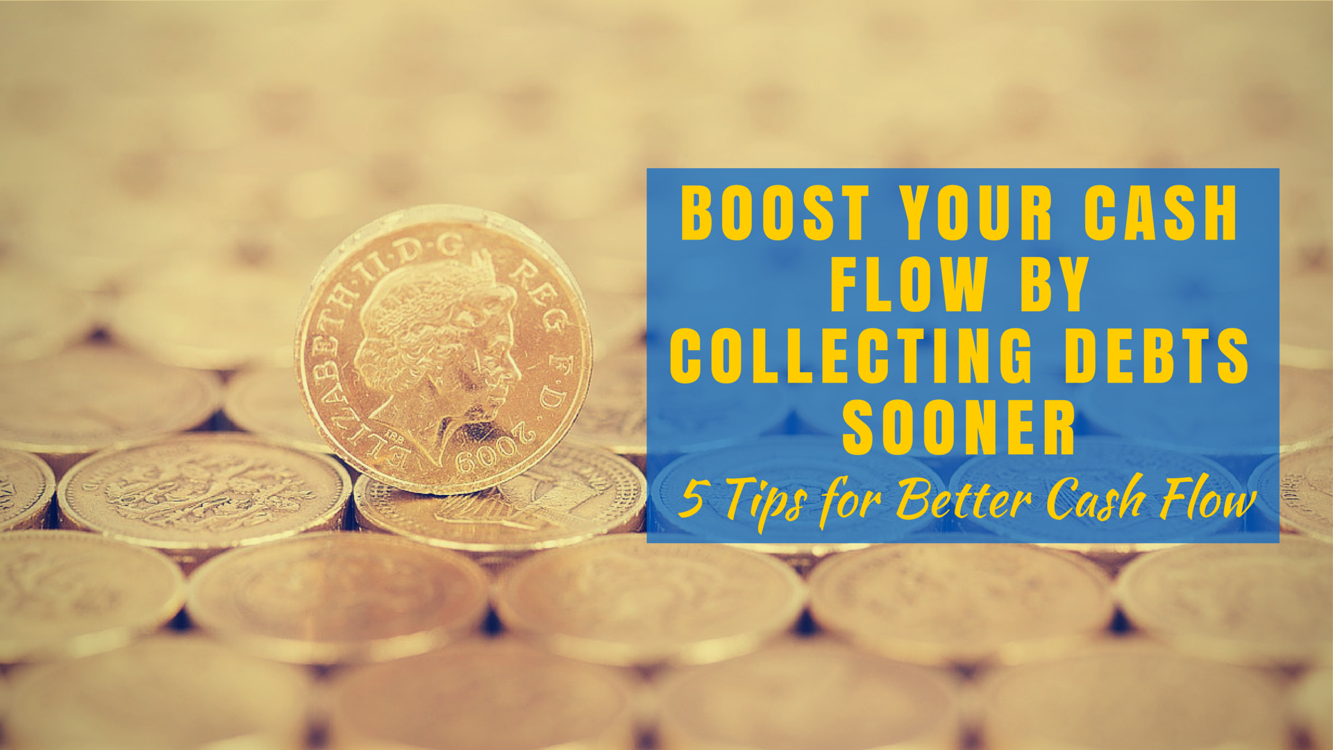 Boost Your Cash Flow by Collecting Debts Sooner Five Tips for Better Cash Flow_
