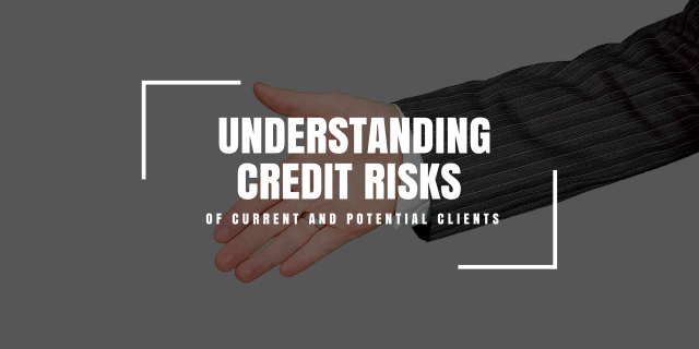 Understanding Credit Risks of Current and Potential Clients