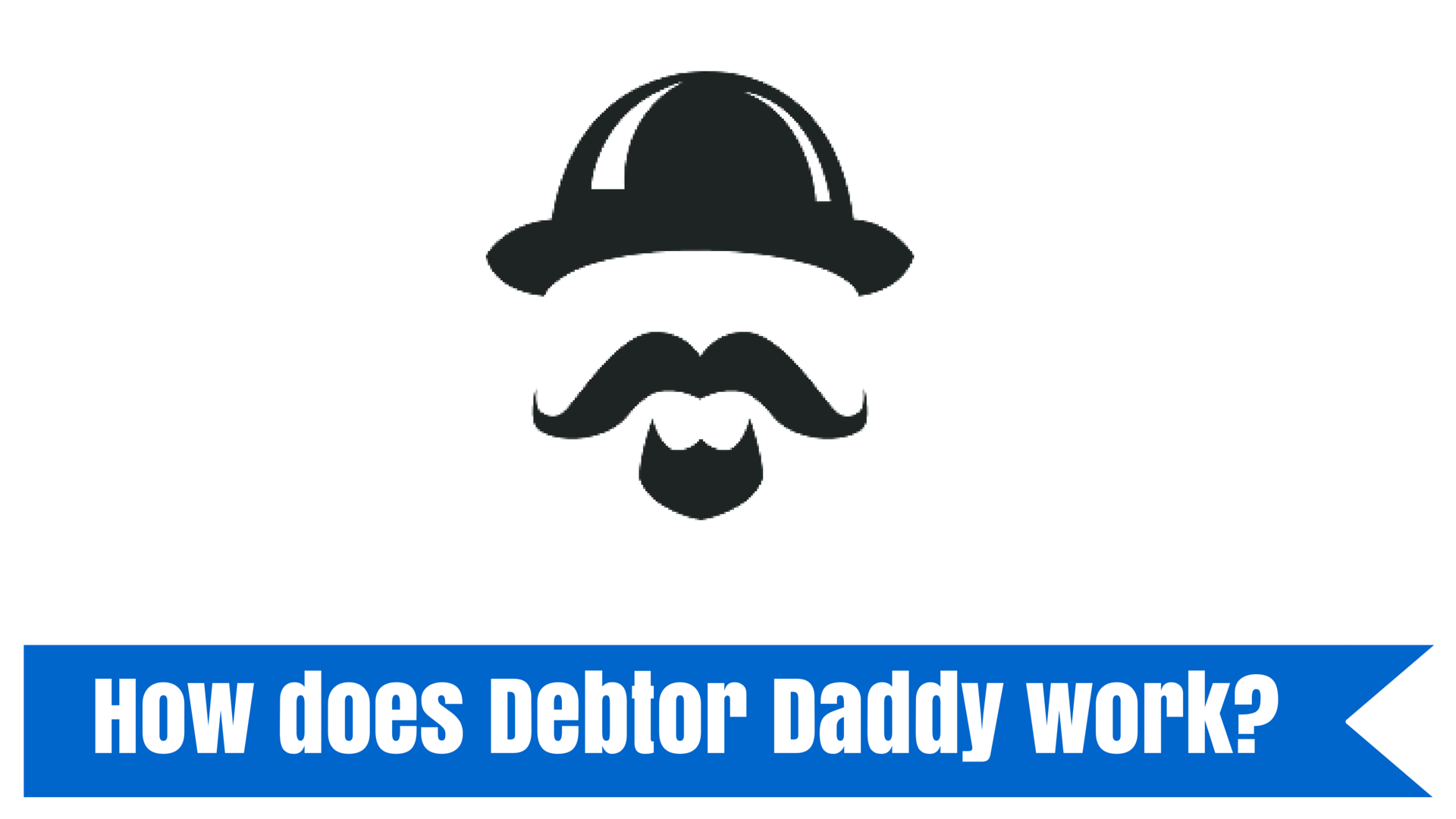 """debt collection"",""Debtor Daddy"""