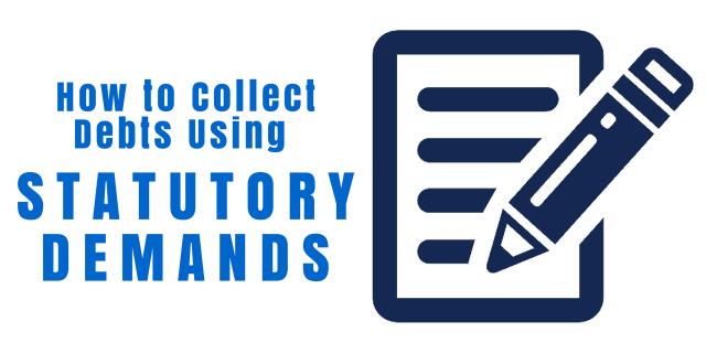 How to Collect Debts Using Statutory Demands