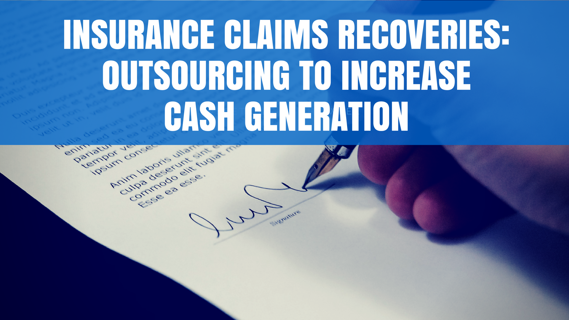 Insurance Claims Recoveries: Outsourcing to Increase Cash Generation