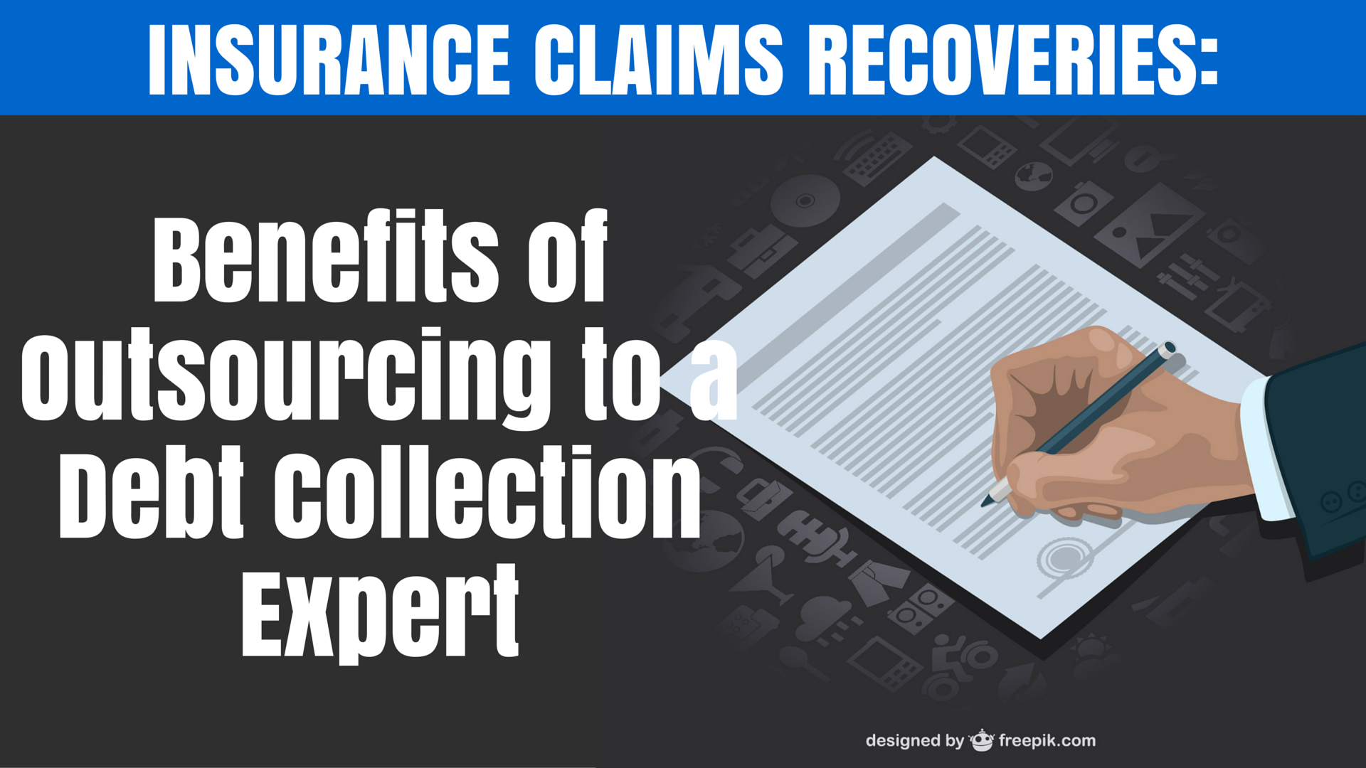 Insurance Claims Recoveries: Benefits of Outsourcing to a Debt Collection Expert