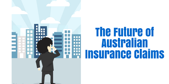 The Future of Australian Insurance Claims