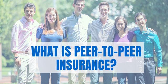 What is Peer-to-Peer Insurance?
