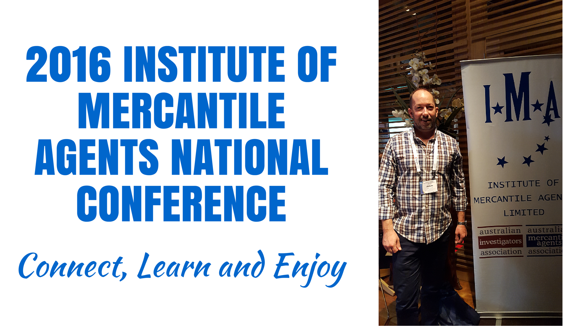 2016 Institute of Mercantile Agents National Conference: Connect, Learn and Enjoy