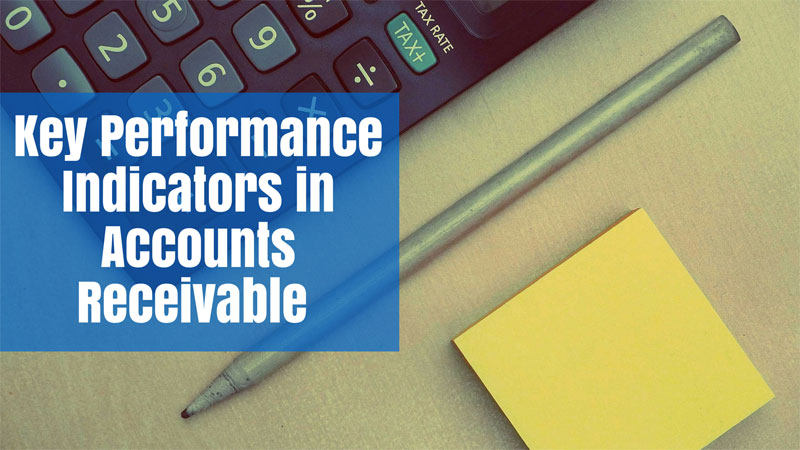 Key Performance Indicators in Accounts Receivable