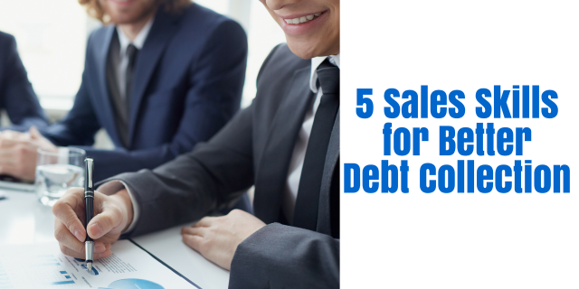 5 Sales Skills for Better Debt Collection