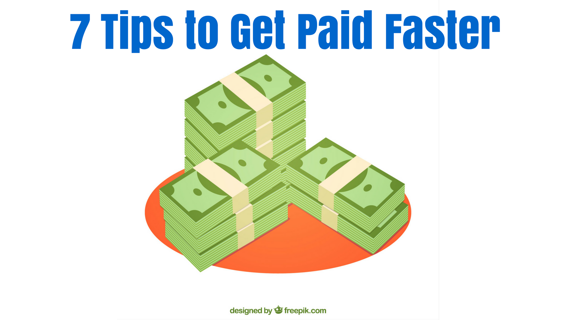 7 Tips to Get Paid Faster