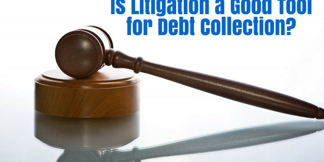 Is Litigation a Good Tool for Debt Collection?