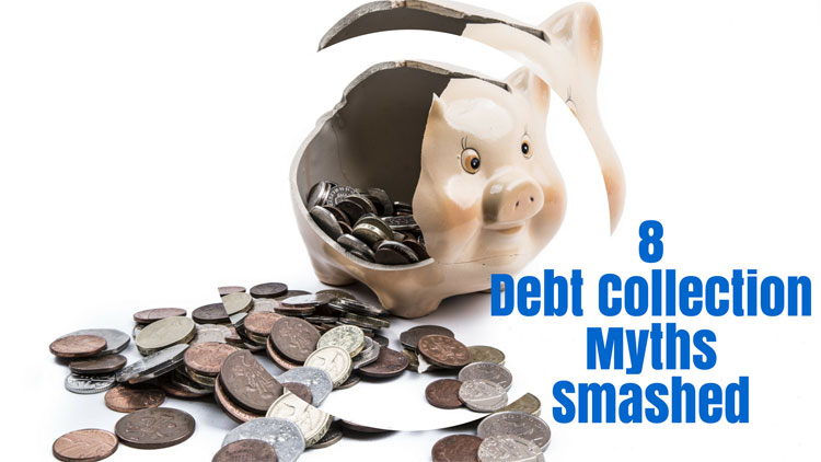 8 Myths About Debt Collection Smashed