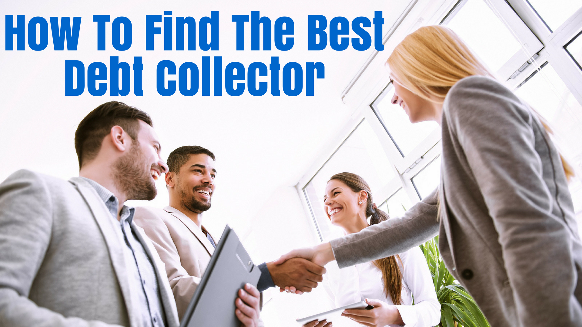 How To Find The Best Debt Collectors