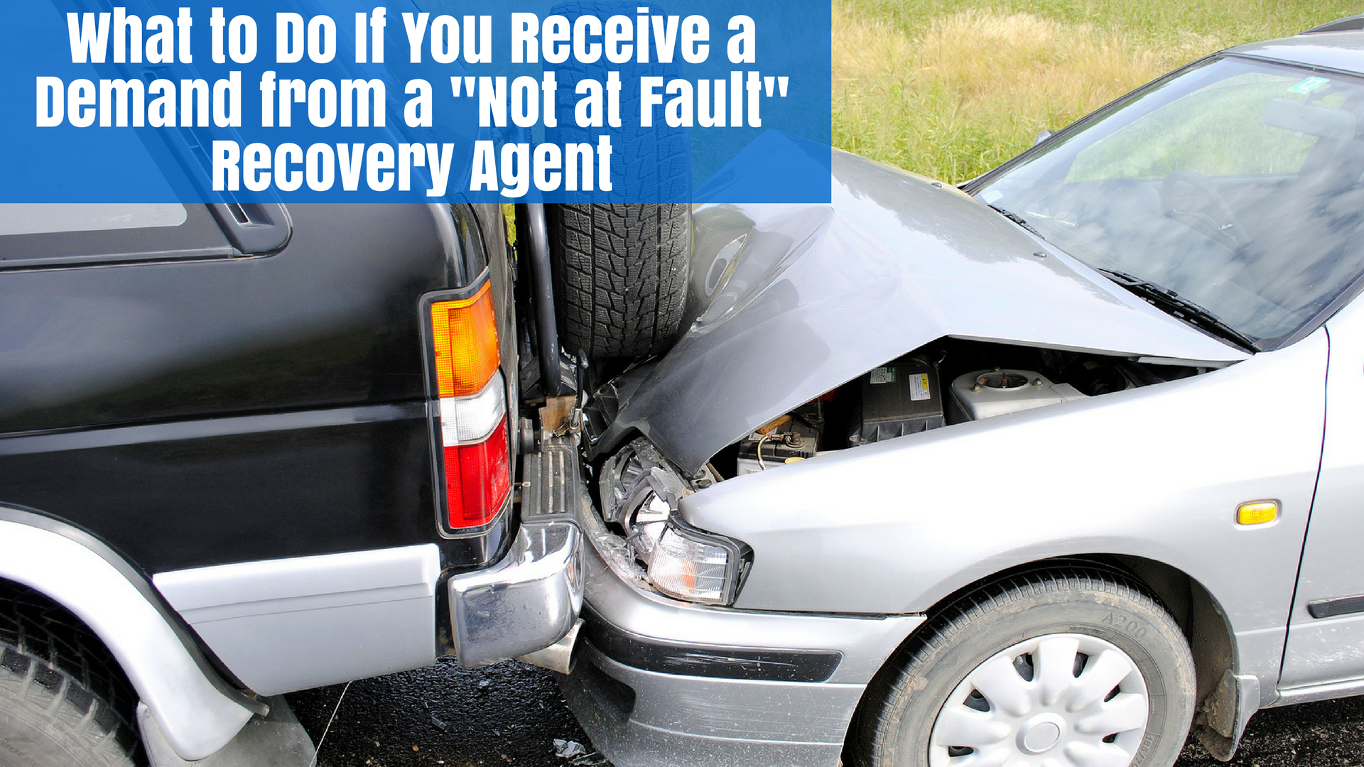 "What to Do If You Receive a Demand from a ""Not at Fault"" Recovery Agent"