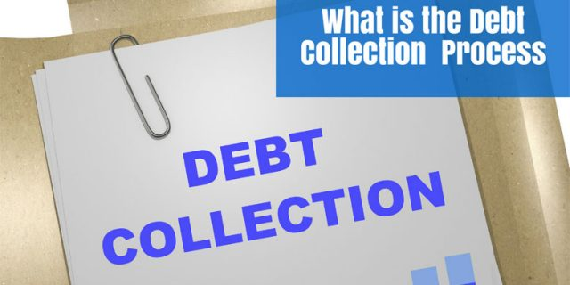 What is the Debt Collection Process?