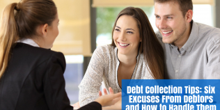 Debt Collection Tips: Six Excuses from Debtors And How to Handle Them