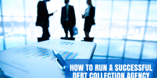 How To Run a Successful Debt Collection Agency