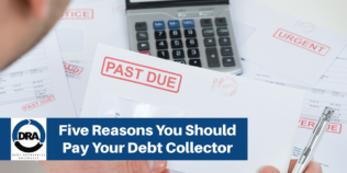 Five Reasons You Should Pay Your Debt Collector