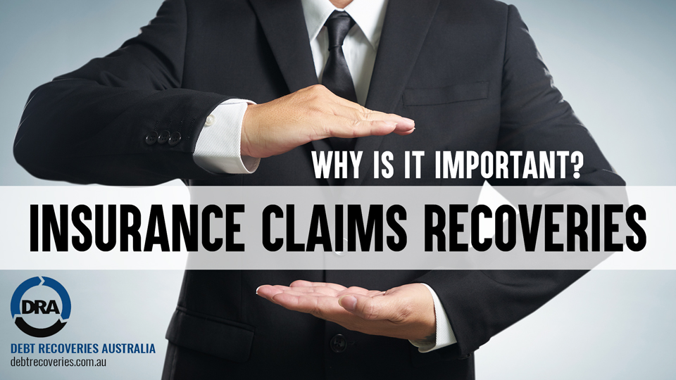 Insurance claims recoveries - Debt Recoveries Australia