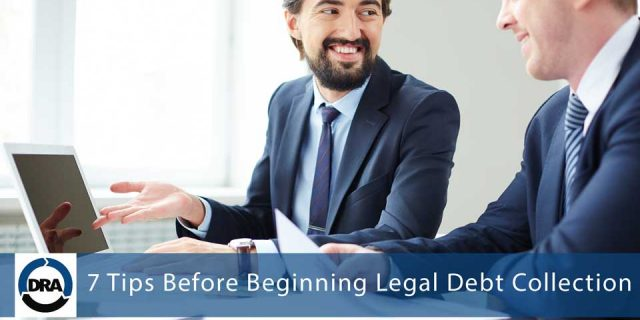 7 Tips Before Beginning Legal Debt Collection