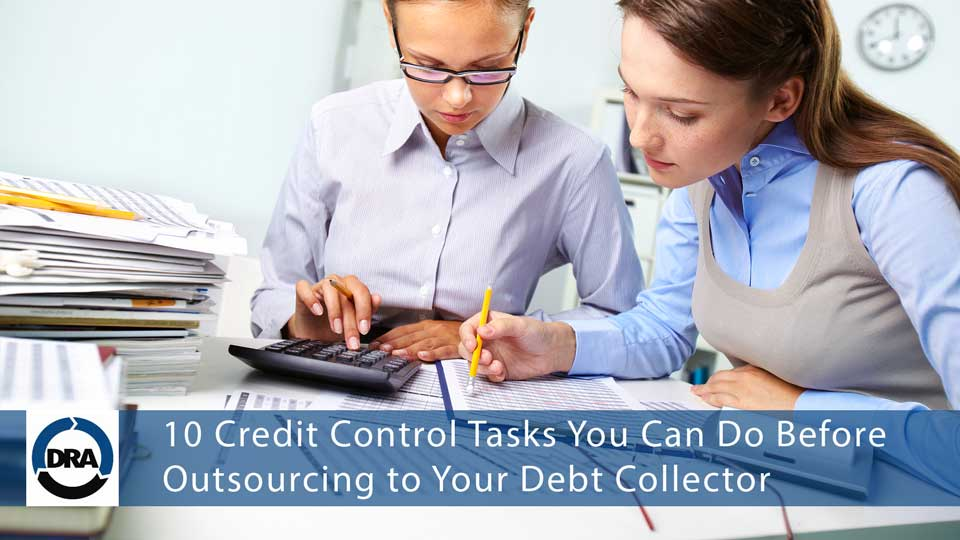 10 Credit Control Tasks You Can Do Before Outsourcing to Your Debt Collector