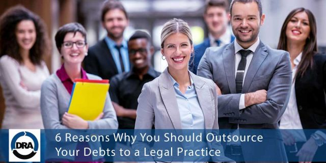 6 Reasons Why You Should Outsource Your Debts to a Legal Practice