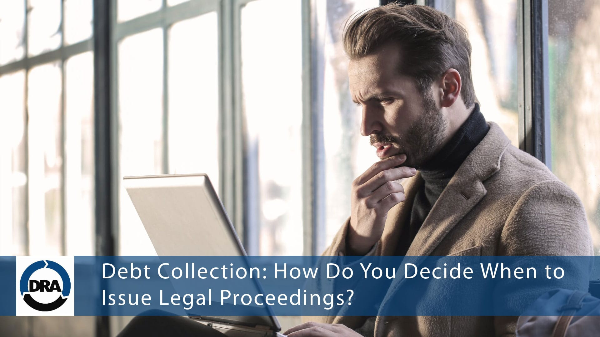 Debt Collection- How Do You Decide When to Issue Legal Proceedings?