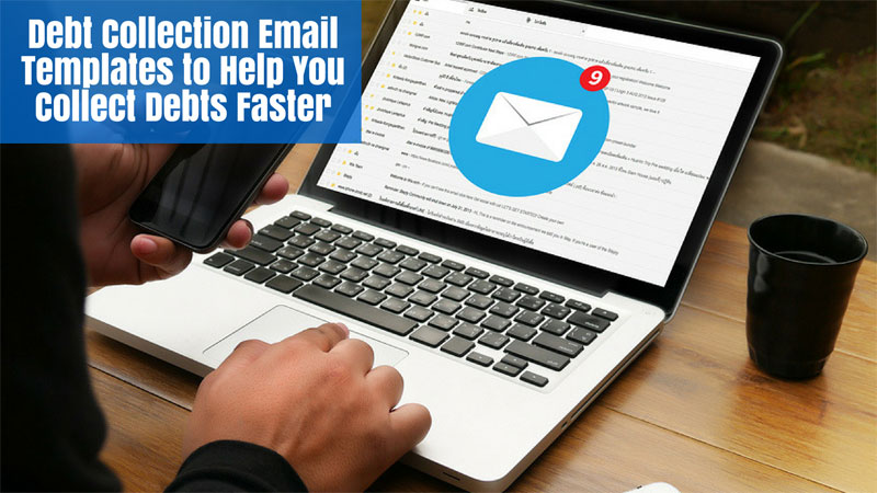 Debt-Collection-Email-Templates-To-Help-You-Collect-Debts-Faster