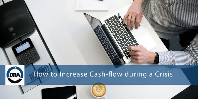 How to Increase Cash-flow during a Crisis