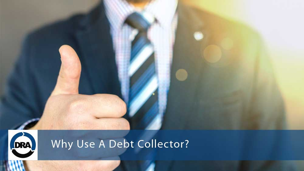 why-use-a-debt-collector