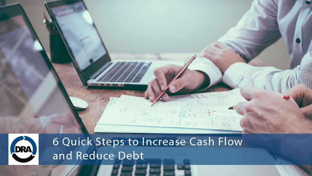 6-Quick-Steps-to-Increase-Cash-Flow-and-Reduce-Debt-